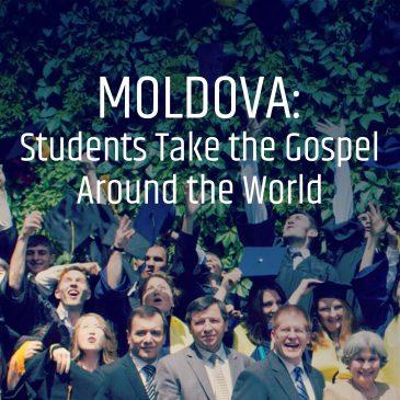 Moldova: Students Take the Gospel Around the World
